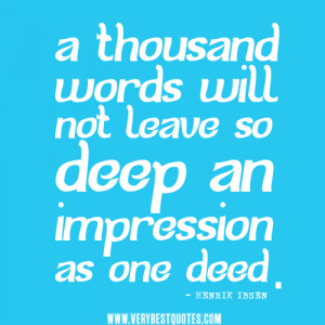 Very Deep Quotes About Life ~ A thousand words will not leave so deep ...