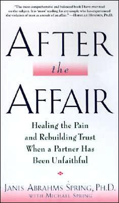 ... the Pain and Rebuilding Trust When a Partner Has Been Unfaithful