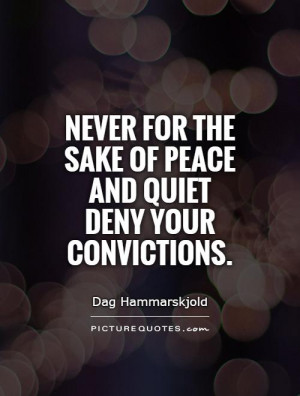 Peace Quotes Conviction Quotes Dag Hammarskjold Quotes