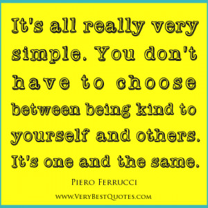 Kindness Quotes, choosing being kind quotes, Piero Ferrucci Quotes