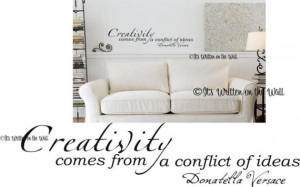 Donatella Versace Quote Creativity comes from a conflict of ideas ...