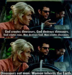 My favorite quote from Jurassic Park!