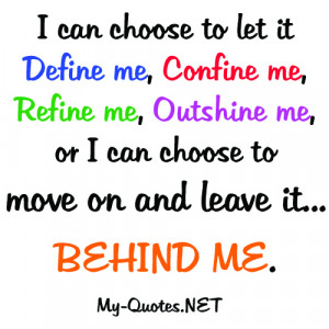 ... me, refine me, outshine me, or I can choose to move on and leave it