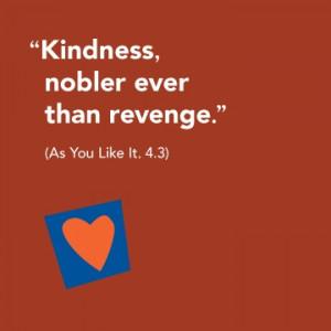 ... nobler ever than revenge.