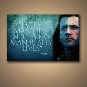 BRAVEHEART William Wallace Quote Poster 1