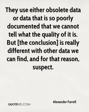 They use either obsolete data or data that is so poorly documented ...