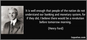 people of the nation do not understand our banking and monetary system ...