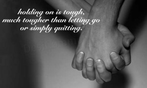 Holding on is tough