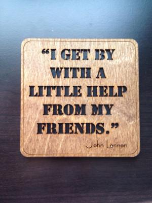 John Lennon Friends Quote - Wall or Desk Art