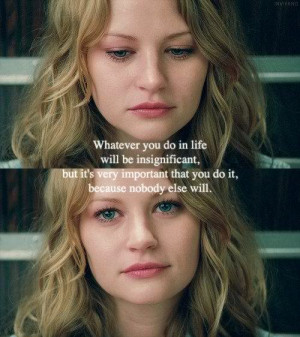 Everything You Do In Life Will Be Insignificant Remember Me Quotes