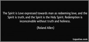 The Spirit is Love expressed towards man as redeeming love, and the ...
