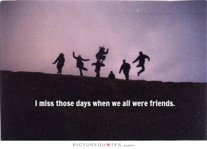 Friend Quotes Growing Up Quotes Miss Quotes Lost Friendship Quotes ...