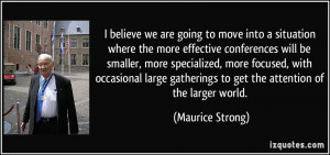 believe we are going to move into a situation where the more ...