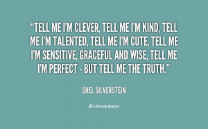 quote-Shel-Silverstein-tell-me-im-clever-tell-me-im-146517.png