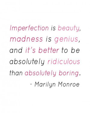Imperfection is Beauty - Marilyn Monroe Quote