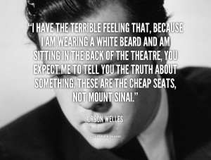 quote-Orson-Welles-i-have-the-terrible-feeling-that-because-56954.png