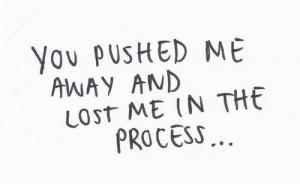 you pushed me away first