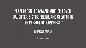 quote-Gabrielle-Anwar-i-am-gabrielle-anwar-mother-lover-daughter ...