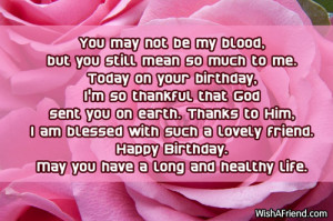Cute Sayings To Send To Your Girlfriend You may not be my blood,