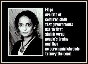 arundhati-roy-flags-are-bits-of-colored-cloth