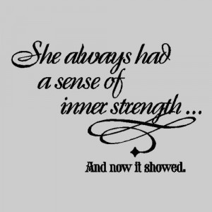 ... Strong Woman, Sense, Inner Strength Quotes, Living, Abusive Recovery