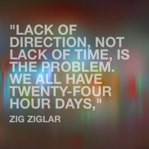 Lack of direction, not lack of time, is the problem. We all have ...