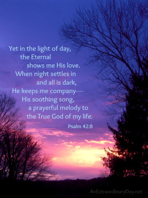 Psalm 42:8 :: Comforting words of God's love :: AnExtraordinaryDay.net
