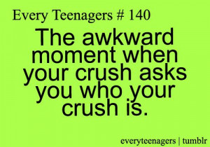 ... Quotes, True Funny, Awkward, Crush Quotes Funny Teenagers, Teenagers