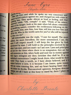 Jane Eyre - Chapter XXVII {My favorite quote} You won't find a heroine ...