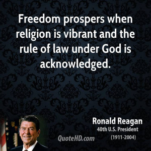 Freedom prospers when religion is vibrant and the rule of law under ...