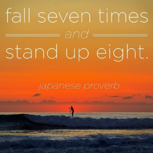 Fall Seven Times Get Up Eight Quote