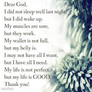 Dear God, I did not sleep well last night but I did wake up. My ...