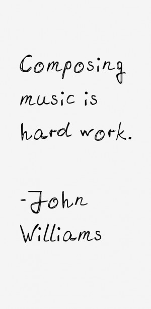 John Williams Quotes amp Sayings