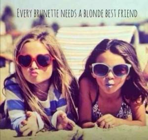 brunette needs a blonde best friend.