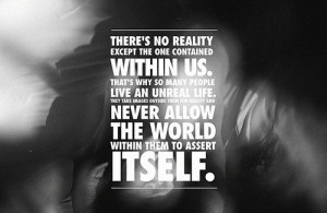 life, quote, quotes, reality, reality within, text, truth, words