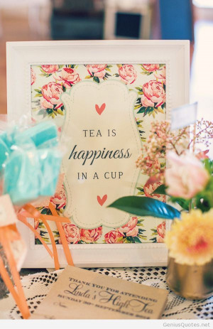Happiness in a cup tea quote