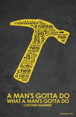 Dr. Horrible's Sing-A-Long Blog Captain Hammer Inspired Quote Poster