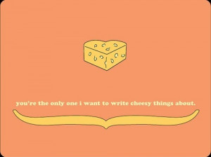 cheese, cheesy, heart, love, pun, quotes, words