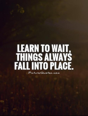 Patience Quotes Waiting Quotes Wait Quotes