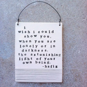 plaque astonishing light hafiz quote. MADE TO ORDER- etsy