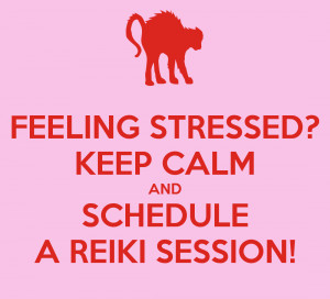 feeling-stressed-keep-calm-and-schedule-a-reiki-session-1.png