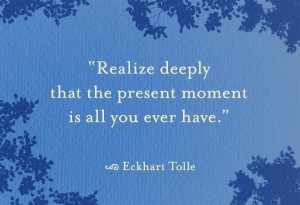 Spiritual quotes and sayings appreciate present moments life