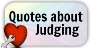 Quotes about Passing Judgement