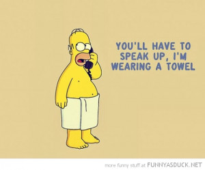 homer simpson speak up wearing towel tv quote funny pics pictures pic ...