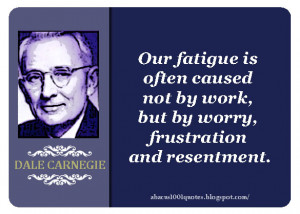 ... is often caused not by work, but by worry, frustration and resentment