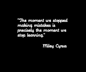 interview, miley cyrus, mistakes, quote, text, typography