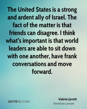 The United States is a strong and ardent ally of Israel. The fact of ...