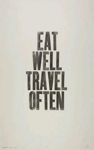 Eat well travel often. funda of mA life