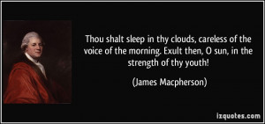 Thou shalt sleep in thy clouds, careless of the voice of the morning ...