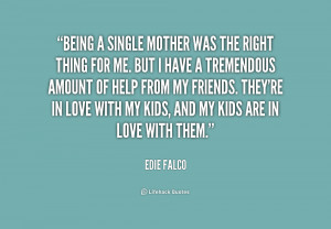 quote-Edie-Falco-being-a-single-mother-was-the-right-160166.png